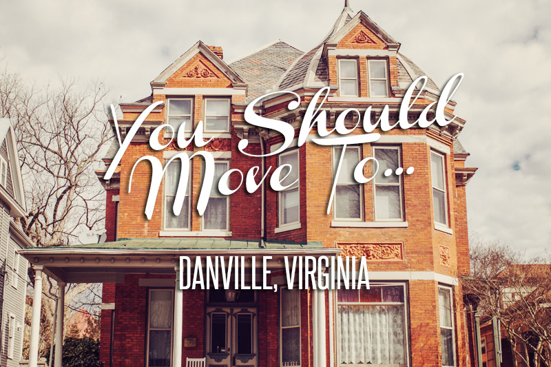 A Historic District on Fire: You Should Move to Danville